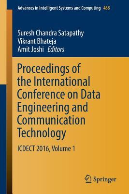 Proceedings of the International Conference on Data Engineering and Communication Technology: Icdect 2016, Volume 1 - Satapathy, Suresh Chandra (Editor)