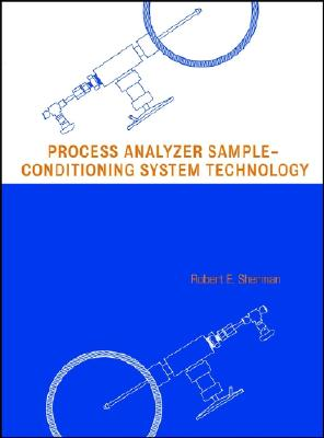 Process Analyzer Sample-Conditioning System Technology - Sherman, Robert E