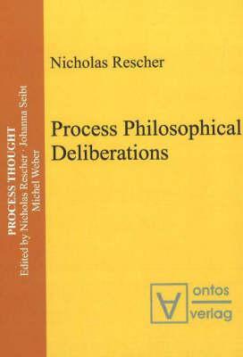 Process Philosophical Deliberations - Rescher, Nicholas