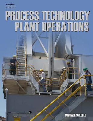 Process Technology Plant Operations - Speegle, Michael