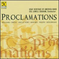 Proclamations - United States Air Force Heritage of America Band; Lowell E. Graham (conductor)