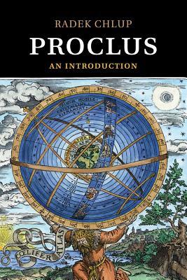 Proclus: An Introduction - Chlup, Radek
