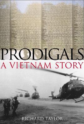 Prodigals: A Vietnam Story - Taylor, Richard