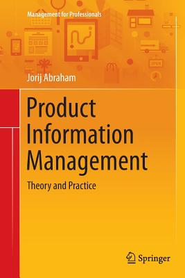 Product Information Management: Theory and Practice - Abraham, Jorij