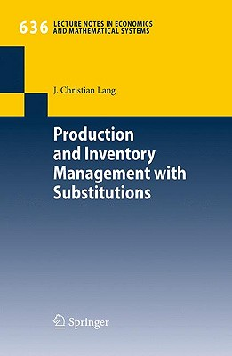 Production and Inventory Management with Substitutions - Lang, J Christian