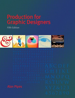 Production for Graphic Designers - Pipes, Alan