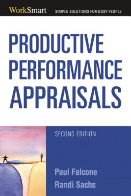 Productive Performance Appraisals - Falcone, Paul, and Sachs, Randi