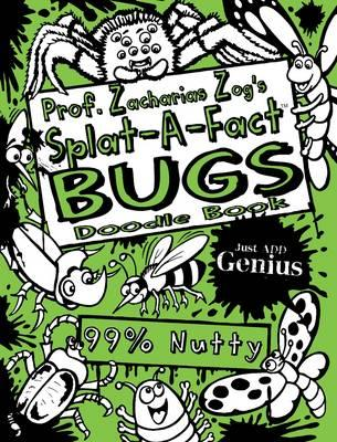 Prof. Zacharias Zog's Splat-A-Fact(tm) Bugs Activity Book - Zog, Prof Zacharias, and Salariya (Editor)