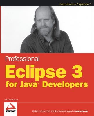 Professional Eclipse 3 for Java Developers - Daum, Berthold