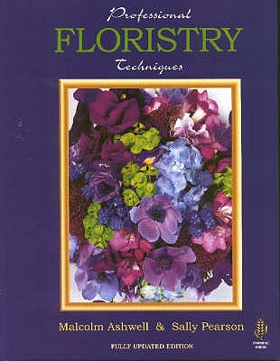 Professional Floristry Techniques - Ashwell, Malcolm, and Pearson, Sally