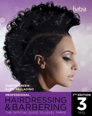 Professional Hairdressing & Barbering: The Official Guide to Level 3 - Palladino, Leo, and Green, Martin