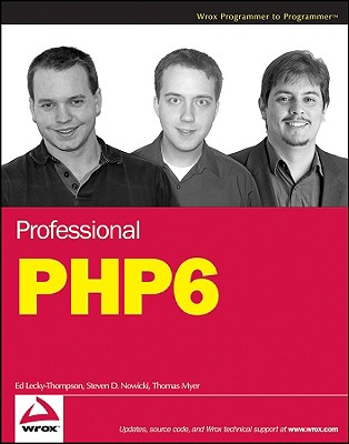 Professional Php6 - Lecky-Thompson, Ed, and Nowicki, Steven D, and Myer, Thomas