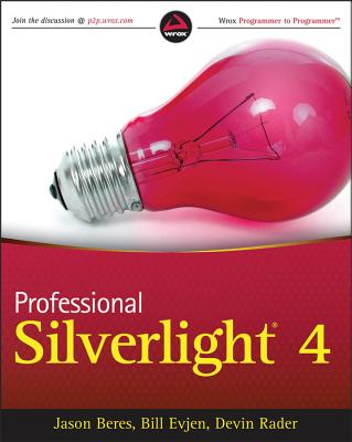 Professional Silverlight 4 - Beres, Jason, and Evjen, Bill, and Rader, Devin
