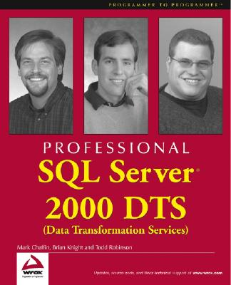 Professional SQL Server 2000 Dts (Data Transformation Services) - Chaffin, Mark, and Knight, Brian, and Robinson, Todd