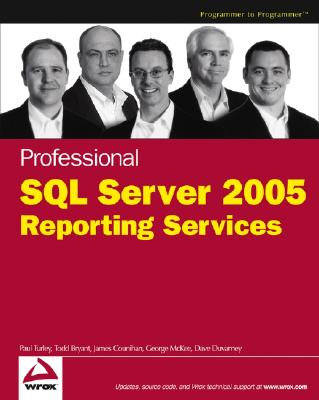 Professional SQL Server 2005 Reporting Services - Turley, Paul, and Bryant, Todd, and Counihan, James