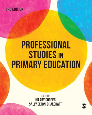 Professional Studies in Primary Education - Cooper, Hilary (Editor), and Elton-Chalcraft, Sally (Editor)