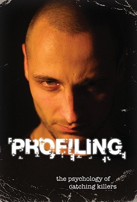 Profiling: The Psychology of Catching Killers - Owen, David, Lord