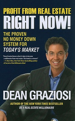 Profit From Real Estate Right Now!: The Proven No Money Down System for Today's Market - Perseus