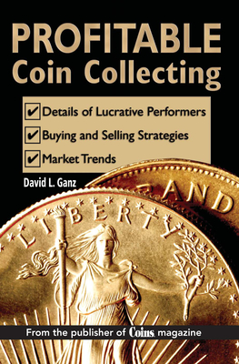 Profitable Coin Collecting - Ganz, David L