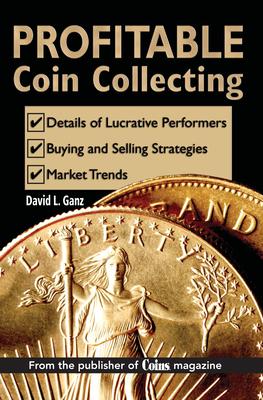 Profitable Coin Collecting - Ganz, David L