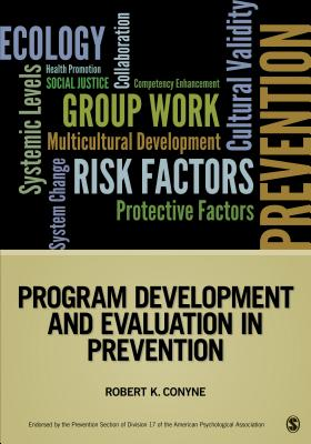 Program Development and Evaluation in Prevention - Conyne, Robert K, Dr., Ph.D. (Editor)