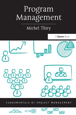 Program Management - Thiry, Michel, and Dalcher, Darren, Professor (Series edited by)