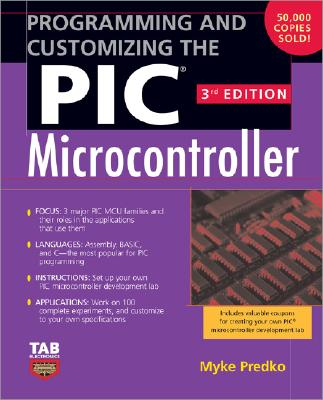 Programming and Customizing the PIC Microcontroller - Predko, Myke