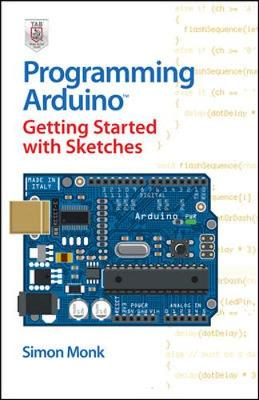 Programming Arduino Getting Started with Sketches - Monk, Simon