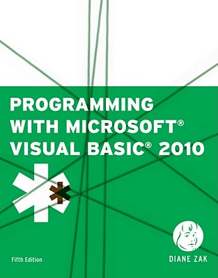 Programming with Microsoft Visual Basic 2010 - Zak, Diane