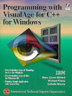 Programming with VisualAge for C++ For Windows (Bk/CD-ROM) - Carrel-Billiard, Marc