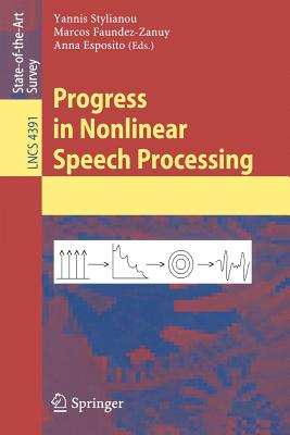 Progress in Nonlinear Speech Processing - Stylianou, Yannis (Editor), and Faundez-Zanuy, Marcos (Editor), and Eposito, Anna (Editor)