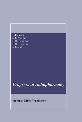 Progress in Radiopharmacy - Cox, P H (Editor), and Mather, Steven J (Editor), and Sampson, C B (Editor)