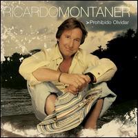 Prohibido Olvidar - Ricardo Montaner