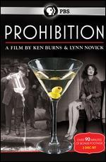 Prohibition: A Film by Ken Burns & Lynn Novick [3 Discs]