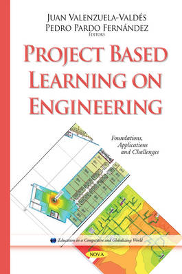Project Based Learning on Engineering: Foundations, Applications and Challenges - Valenzuela-Valdes, Juan (Editor), and Fernandez, Pedro Pardo (Editor)