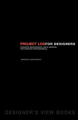 Project Log For Designers: Projects Maintenance, Blog, and Journal for Creative Professionals - Janczewski, Dariusz