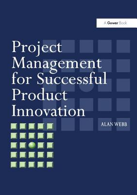 Project Management for Product Innovation - Webb, Alan