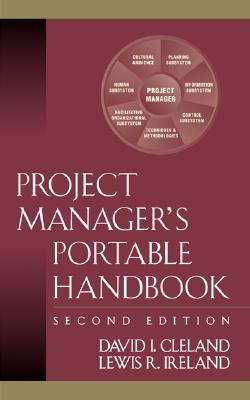 Project Manager's Portable Handbook - Cleland, David I, and Ireland, Lewis R