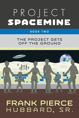 Project Spacemine - Hubbard Sr, Frank Pierce