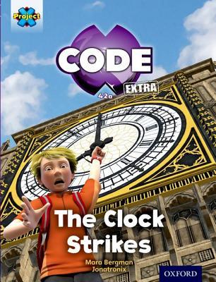 Project X CODE Extra: Purple Book Band, Oxford Level 8: Wonders of the World: The Clock Strikes - Bergman, Mara