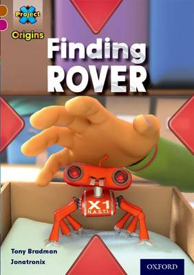 Project X Origins: Brown Book Band, Oxford Level 10: Lost and Found: Finding Rover - Bradman, Tony