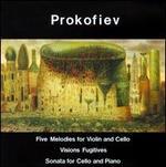 Prokofiev: Five Melodies for Violin & Cello; Visions Fugitives; Sonata for Cello and Piano