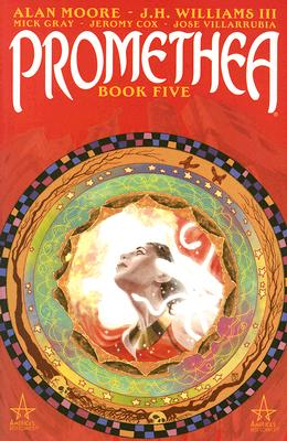 Promethea: Book 5 - Moore, Alan, and Williams, J H, III (Illustrator), and Gray, Mick (Contributions by)