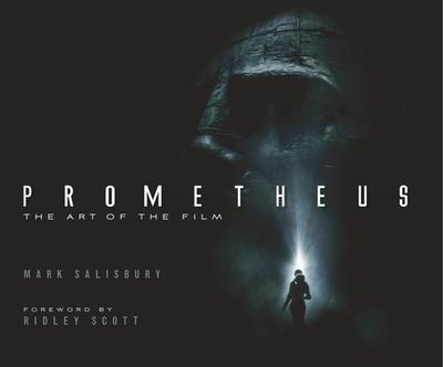 Prometheus: The Art of the Film - Salisbury, Mark