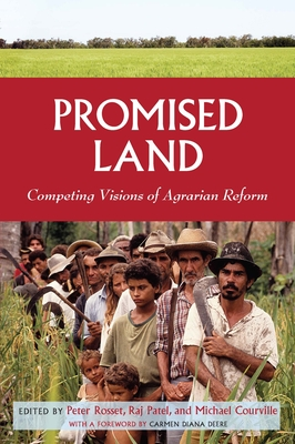 Promised Land: Competing Visions of Agrarian Reform - Rosset, Peter (Editor), and Patel, Rajeev Charles (Editor), and Courville, Michael (Editor)