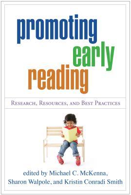 Promoting Early Reading - McKenna, Michael C, PhD (Editor), and Walpole, Sharon, PhD (Editor), and Smith, Kristin Conradi, Ba, Med (Editor)