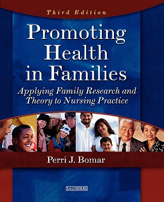 Promoting Health in Families: Applying Family Research and Theory to Nursing Practice - Bomar, Perri J