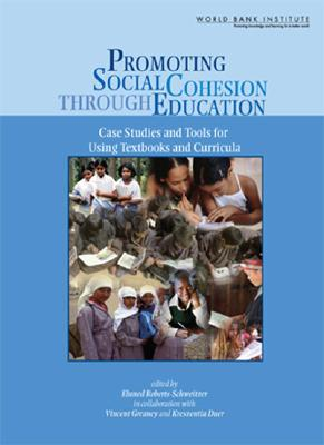 Promoting Social Cohesion Through Education: Case Studies and Tools for Using Textbooks and Curricula - Roberts-Schweitzer, Eluned (Editor), and Greaney, Vincent (Editor), and Duer, Kreszentia (Editor)
