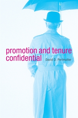 Promotion and Tenure Confidential - Perlmutter, David D
