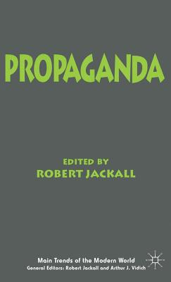 Propaganda - Jackall, Robert (Preface by), and Vidich, Arthur J. (Preface by)